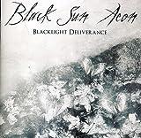 Blacklight Deliverance by BLACK SUN AEON (2011-11-15)