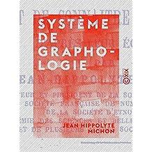 Système de graphologie: L'art de connaître les hommes d'après leur écriture
