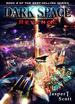 Dark Space (Book 4): Revenge by [Scott, Jasper T.]