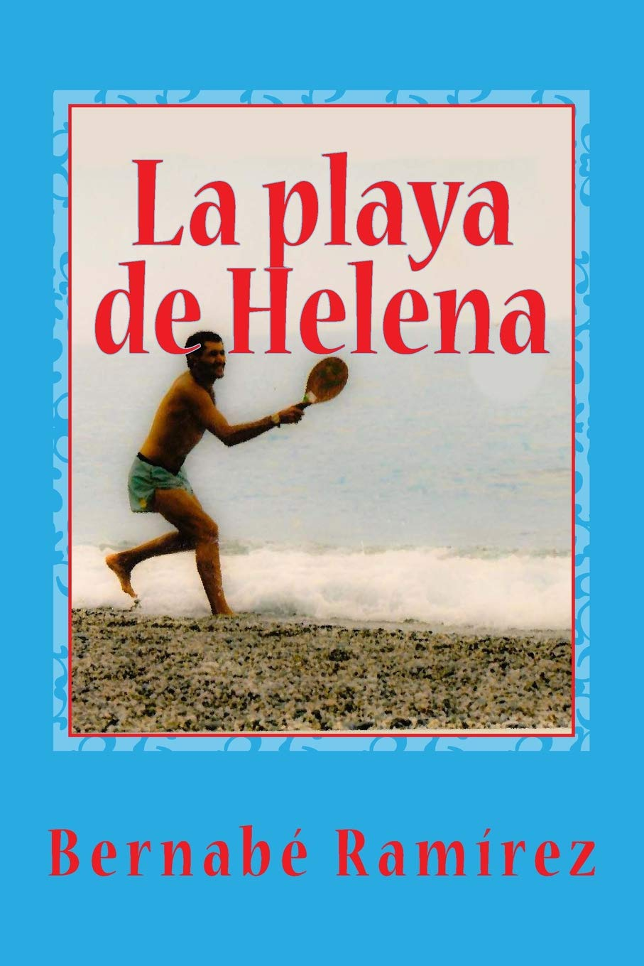 La playa de Helena (Spanish Edition) (Spanish) Paperback – July 12, 2017