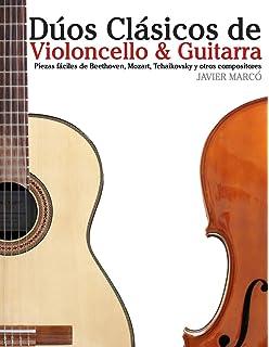 Dúos Clásicos de Violoncello & Guitarra: Piezas fáciles de Beethoven, Mozart, Tchaikovsky y