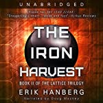 The Iron Harvest: The Lattice Trilogy, Book 2 | Erik Hanberg