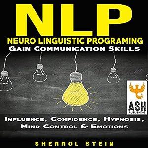 NLP: Neuro-Linguistic Programming Audiobook