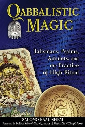 - Qabbalistic Magic: Talismans, Psalms, Amulets, and the Practice of High Ritual