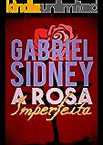 A Rosa Imperfeita
