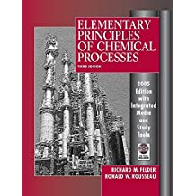 Elementary Principles of Chemical Processes, 3rd Edition 2005 Edition Integrated Media and Study Too: Written by Richard M. Felder, 2005 Edition, (3rd Edition) Publisher: Wiley [Hardcover]