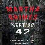 Vertigo 42: A Richard Jury Mystery, Book 23 | Martha Grimes