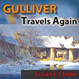 Gulliver Travels Again, Susan E. Clarke, 1438964862