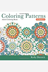 Coloring Patterns Adult Coloring Book, Volume 1 (Color Away Stress) Paperback