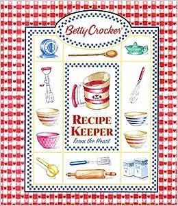 Betty Crocker Recipe Keeper: From The Heart (Deluxe Recipe Binder
