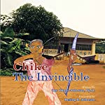 Chike the Invincible | Dr. Ogo Okoye-Johnson