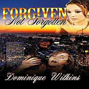 Forgiven. Not Forgotten. Audiobook