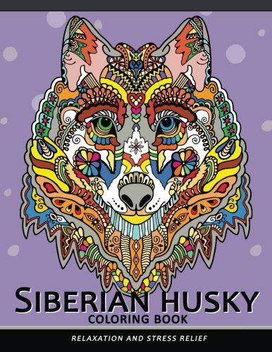 Download Siberian husky coloring book: Stress-relief Coloring Book For Grown-ups (Animal Coloring Book) ebook