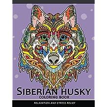 Siberian husky coloring book: Stress-relief Coloring Book For Grown-ups (Animal Coloring Book)