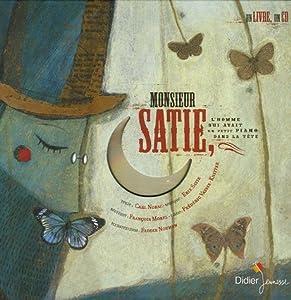 """Afficher """"Monsieur Satie, l'homme qui avait un petit piano dans la tête"""""""