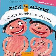 Zizis et zézettes : L'histoire des garçons et des filles par Vittoria Facchini