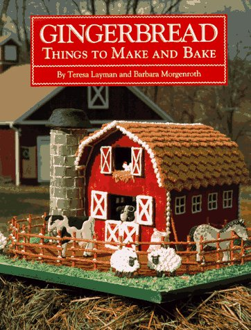 Gingerbread: Things to Make and Bake by Teresa Layman, Barbara Morgenroth