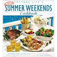 Cottage Life's More Summer Weekends Cookbook: A Whole New Collection of Relaxing Recipes, Great Tips, and Entertaining Ideas