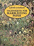 Techniques for Marbleizing Paper, Gabriele Grunebaum, 0486271560