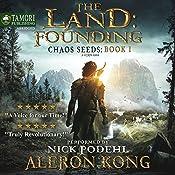 The Land: Founding: A LitRPG Saga: Chaos Seeds, Book 1 | Aleron Kong