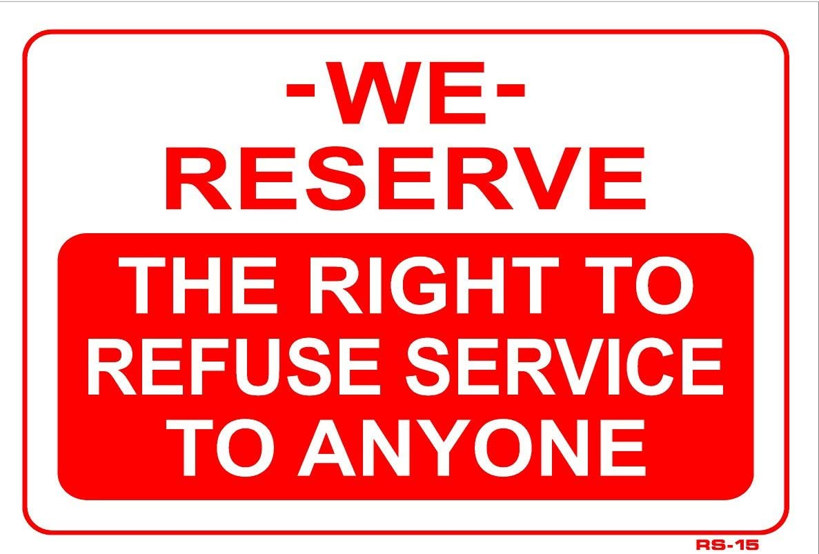We Reserve The Right To Refuse Service To Anyone Print Window Sign Single Sign