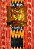 Kundalini: The Arousal of the Inner Energy