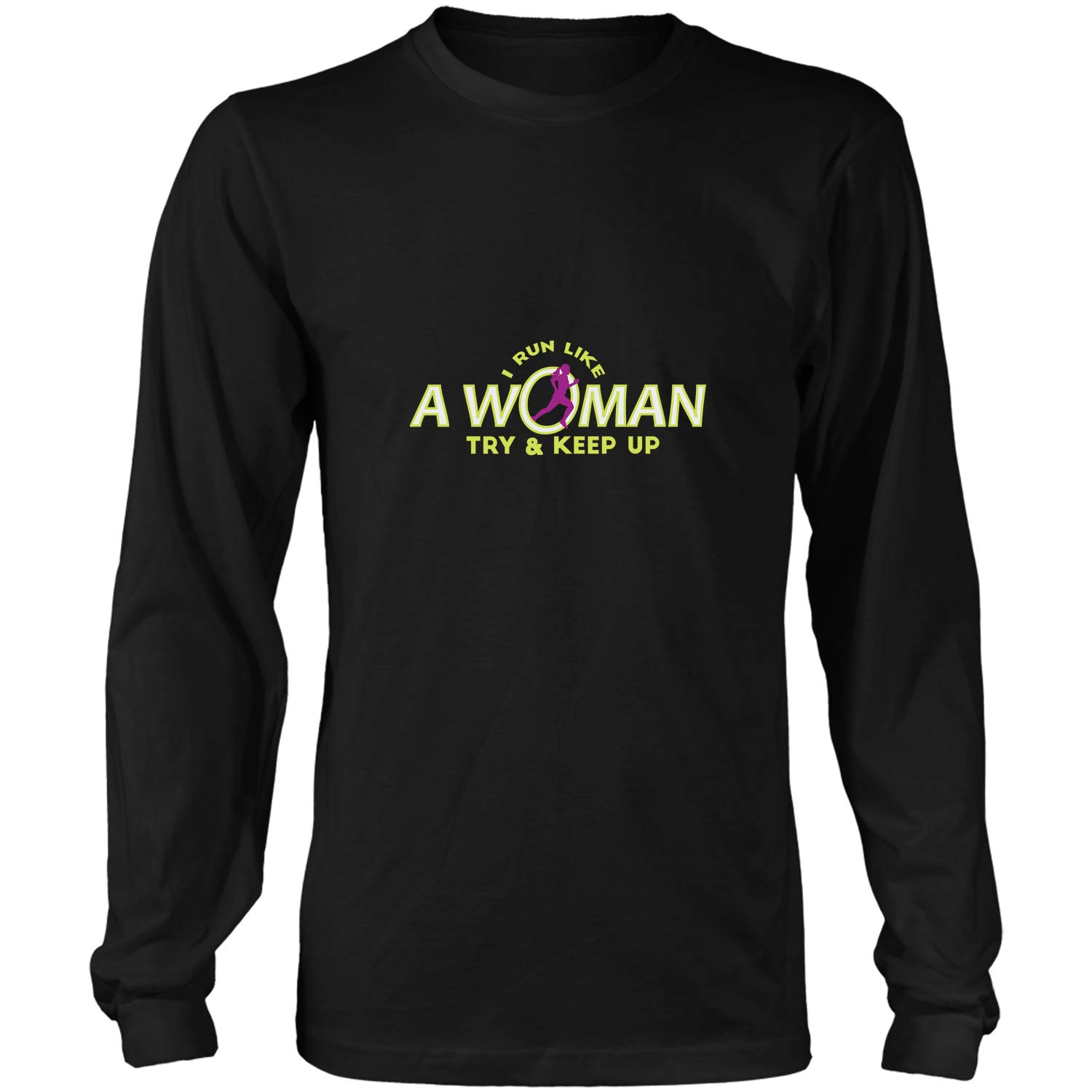 I Run Like A Woman Try & Keep Up For Running Tshirt