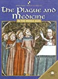 The Plague And Medicine in the Middle Ages, Fiona MacDonald, 0836858980