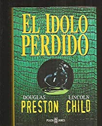El idolo perdido : la historia rescatada par Douglas Preston