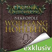 Nekropole (Die Chronik der Unsterblichen 15) | Wolfgang Hohlbein