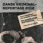 En anderledes rufferisag (Dansk Kriminalreportage 2012) | Ole Rahbæk Thomsen