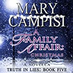A Family Affair: Christmas: Truth in Lies, Book 5 | Mary Campisi