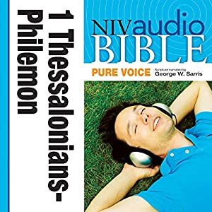 NIV Audio Bible, Pure Voice: 1 and 2 Thessalonians, 1 and 2 Timothy, Titus, and Philemon Audiobook