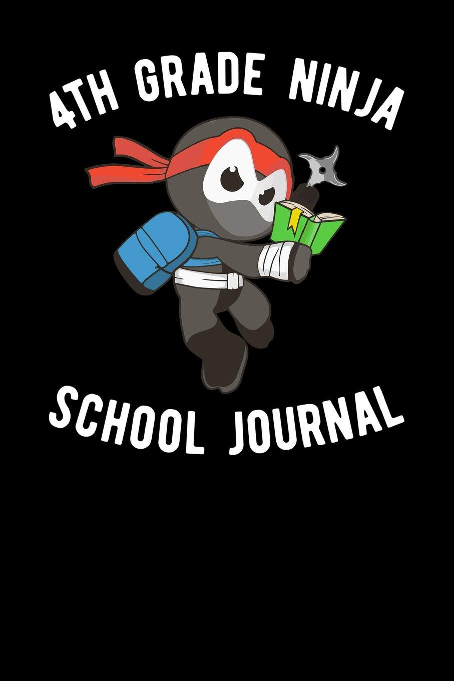 4th Grade Ninja School Journal: Arms Folded Publishing ...