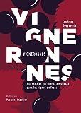 Vigneronnes : 100 femmes qui font la différence dans les vignes de France