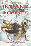With the Indians in the Rockies, James W. Schultz, 0825303192