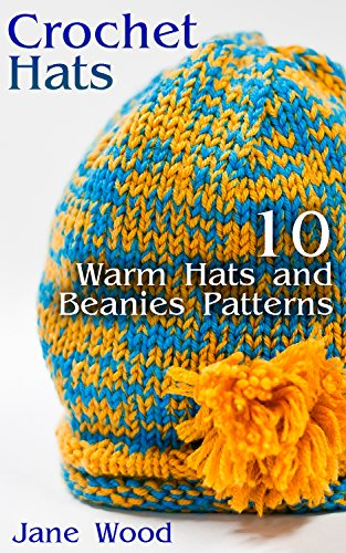 Crochet Hats 10 Warm Hats And Beanies Patterns Crochet Patterns