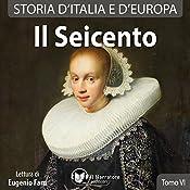 Il Seicento (Storia d'Italia e d'Europa 39-46) |  vari