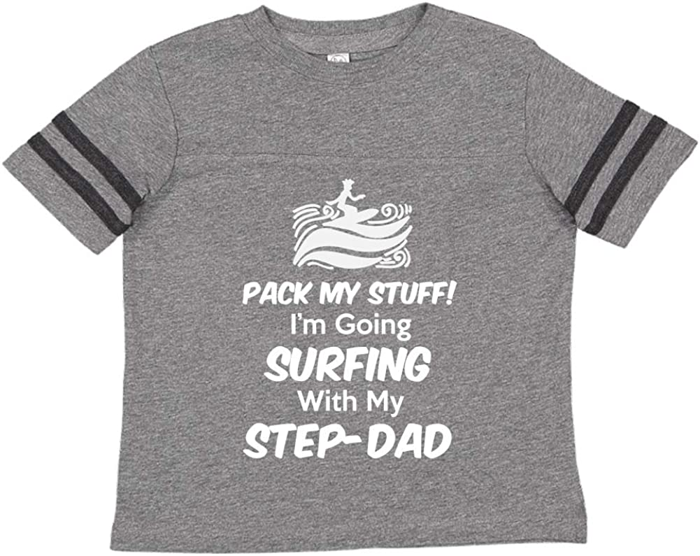 Toddler//Kids Sporty T-Shirt Im Going Surfing with My Step-Dad Pack My Stuff