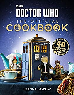 Doctor Who The Official Cookbook 40 Wibbly Wobbly Timey Wimey Recipes