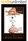 Remote Brain Targeting: Evolution of Mind Control in USA - A Compilation of Historical Information Derived from Various Sources (Mind Control Technology Book 1)