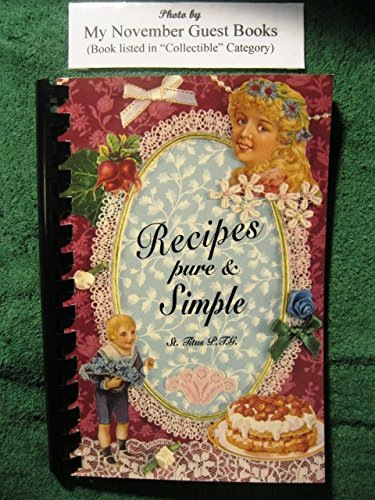 Recipes Pure and Simple: A Collection of Recipes by the Students, Staff, Parents and Parishioners of St. Titus School & Parish, Aliquippa, PA