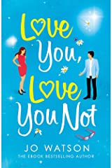 Love You, Love You Not: The hilarious new standalone rom-com from the author of the hit bestseller Love To Hate You Paperback