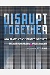Disrupt Together: How Teams Consistently Innovate Hardcover