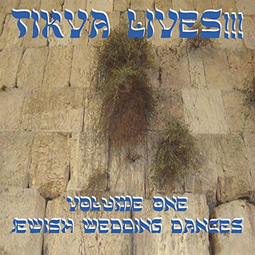 Tikva Lives!, Vol. 1: Jewish Wedding Dances