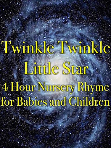 Twinkle Twinkle Little Star Rhymes (Twinkle Twinkle Little Star 4 Hour Nursery Rhyme for Babies and Children)