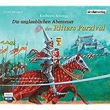 Die unglaublichen Abenteuer des Ritters Parzival