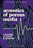 Acoustics of Porous Media, Bourbie, Thierry and Coussy, Olivier, 2710805162