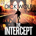 The Intercept Audiobook by Dick Wolf Narrated by Peter Ganim