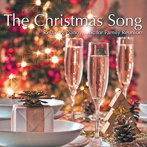 The Christmas Song: the Best of Streaming Music, Relaxing Piano Music for Family Reunion at Christmas Time